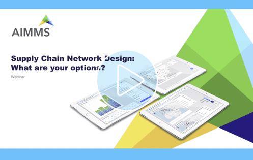 aimms-supply chain network design - options webinar screenshot